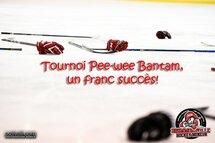 Tournoi Pee-wee / Bantam, un franc succès!