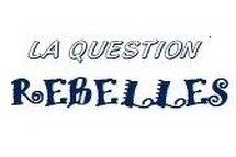 La question REBELLES #15