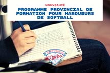 Lancement du programme provincial pour marqueuses et marqueurs de softball