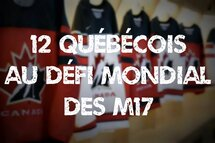 Douze Québécois au Défi mondial des moins de 17 ans