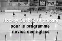 Hockey Québec se prépare pour la mise en place de son programme novice demi-glace