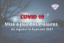 COVID 19 - Nouvelles mesures en vigueur le 9 janvier 2021