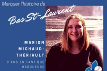 Marquer l'histoire du Bas St-Laurent : Marion Michaud-Thériault