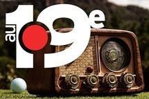 Réécoutez la toute première émission d'Au 19e radio !