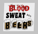 Blood Sweat and Beers