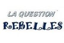 La question REBELLES #14