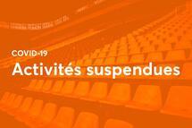 Activités suspendues
