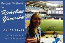 Marquer l'histoire de Richelieu Yamaska : Chloé Fryer