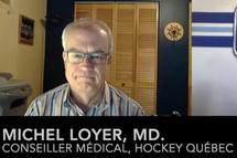 Capsule du conseiller médical de Hockey Québec, Dr Michel Loyer