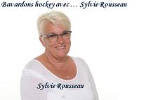 BAVARDONS HOCKEY AVEC... SYLVIE ROUSSEAU, Vice-présidente événements