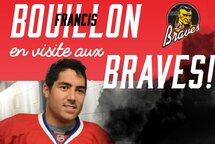 Francis Bouillon visite les Braves!