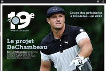 Au 19e : un dossier complet sur le « nouveau » Bryson DeChambeau à lire dès maintenant dans La Presse +