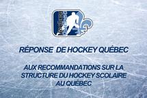 Réponse – Recommandations sur la structure du hockey scolaire aux Québec