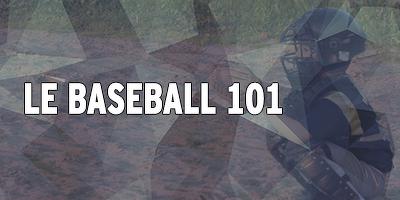 Le baseball 101