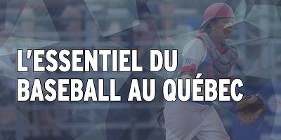 L'essentiel du baseball au Québec